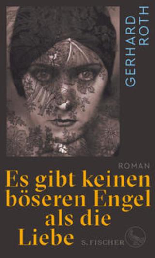 Buchcover Es gibt keinen böseren Engel als die Liebe Gerhard Roth