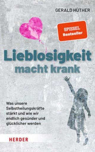 Buchcover Lieblosigkeit macht krank Gerald Hüther