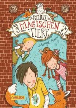 Buchcover Die Schule der magischen Tiere 1: Die Schule der magischen Tiere Margit Auer