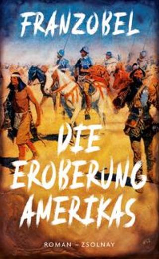 Buchcover Die Eroberung Amerikas Franzobel