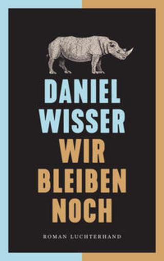 Buchcover Wir bleiben noch Daniel Wisser