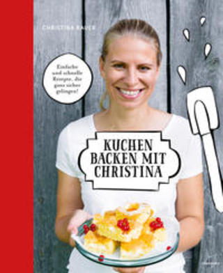 Buchcover Kuchen backen mit Christina Christina Bauer