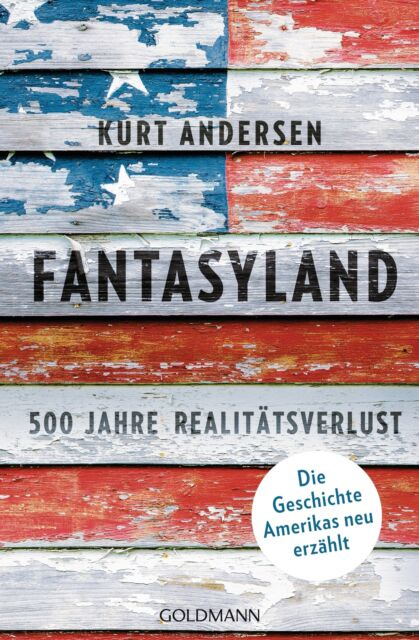 kurt andersen fantasyland ausnahmebücher reinhold bilgeri (c) goldmann