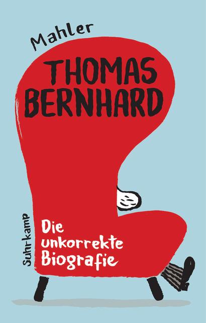 mahler thomas bernhard – die unkorrekte biografie ausnahmebücher tarek leitner (c) suhrkamp