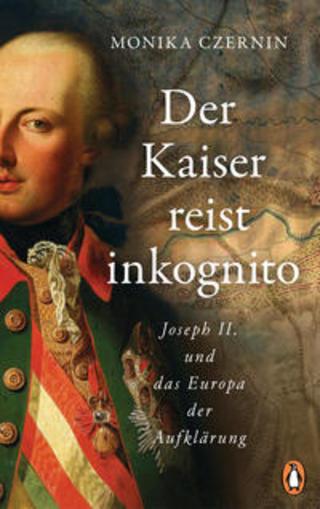 Buchcover Der Kaiser reist inkognito Monika Czernin