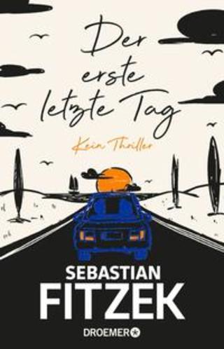 Buchcover Der erste letzte Tag Sebastian Fitzek