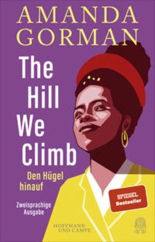 Buchcover The Hill We Climb - Den Hügel hinauf: Zweisprachige Ausgabe Amanda Gorman