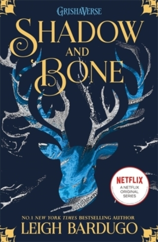 Buchcover Shadow and Bone: Now a Netflix Original Series Leigh Bardugo