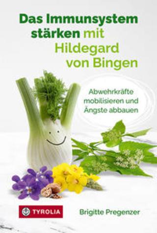 Buchcover Das Immunsystem stärken mit Hildegard von Bingen Brigitte Pregenzer