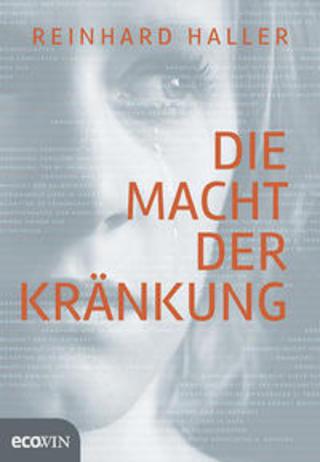 Buchcover Die Macht der Kränkung Reinhard Haller
