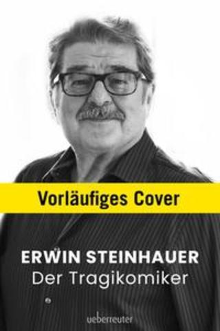 Buchcover Erwin Steinhauer - Der Tragikomiker Erwin Steinhauer
