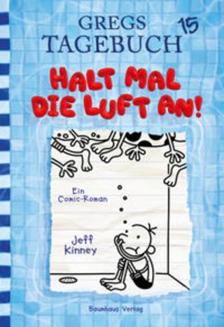 Buchcover Gregs Tagebuch 15 - Halt mal die Luft an! Jeff Kinney